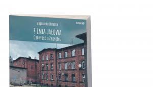 """Magdalena Okraska, """"Ziemia jałowa. Opowieść o Zagłębiu"""", wydawnictwo Trzecia Strona, Warszawa 2018"""