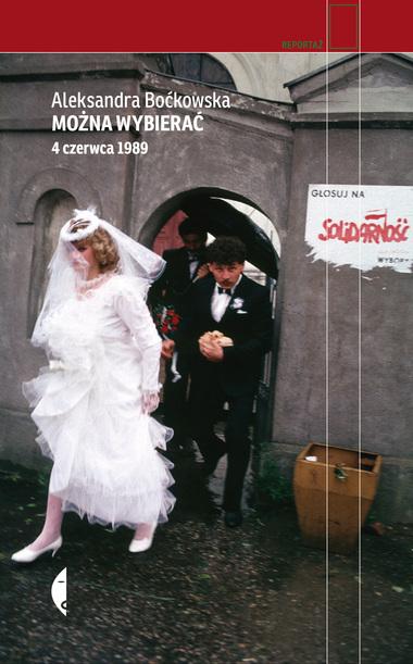 Aleksandra Boćkowska, Można wybierać. 4 czerwca 1989, wyd. Czarne 2019