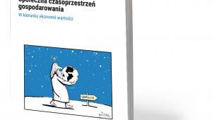 """Jerzy Hausner, """"Społeczna czasoprzestrzeń gospodarowania. W kierunku ekonomii wartości"""", Wydawnictwo Nieoczywiste 2019"""