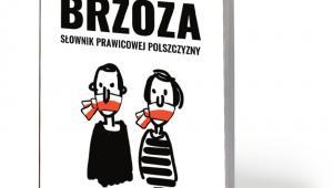 """Galopujący Major, """"Pancerna brzoza. Słownik prawicowej polszczyzny"""", Krytyka Polityczna 2019"""